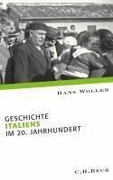 Geschichte Italiens im 20. Jahrhundert (eBook, ePUB) - Woller, Hans