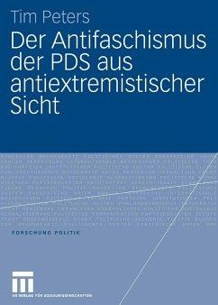 Der Antifaschismus der PDS aus antiextremistischer Sicht (eBook, PDF) - Peters, Tim