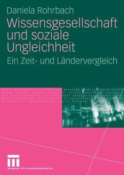 Wissensgesellschaft und soziale Ungleichheit (eBook, PDF) - Rohrbach, Daniela