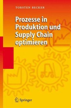 Prozesse in Produktion und Supply Chain optimieren (eBook, PDF) - Becker, Torsten