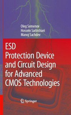 ESD Protection Device and Circuit Design for Advanced CMOS Technologies (eBook, PDF) - Semenov, Oleg; Sarbishaei, Hossein; Sachdev, Manoj