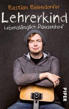 Lehrerkind (eBook, ePUB) - Bielendorfer, Bastian