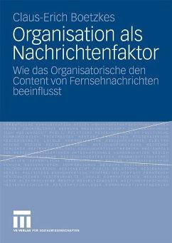 Organisation als Nachrichtenfaktor (eBook, PDF) - Boetzkes, Claus-Erich