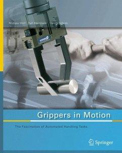 Grippers in Motion (eBook, PDF) - Wolf, Andreas; Schunk, Henrik; Steinmann, Ralf