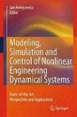 Modeling, Simulation and Control of Nonlinear Engineering Dynamical Systems (eBook, PDF)