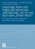 """Ursprünge, Arten und Folgen des Konstrukts """"Bevölkerung"""" vor, im und nach dem """"Dritten Reich"""" (eBook, PDF)"""