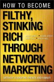 How to Become Filthy, Stinking Rich Through Network Marketing (eBook, ePUB)