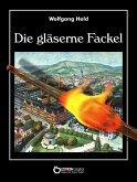 Die gläserne Fackel (eBook, ePUB)
