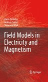 Field Models in Electricity and Magnetism (eBook, PDF)