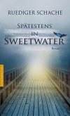 Spätestens in Sweetwater (eBook, ePUB)