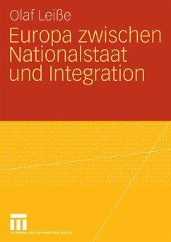 Europa zwischen Nationalstaat und Integration (eBook, PDF) - Leiße, Olaf
