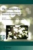The Disoriented State: Shifts in Governmentality, Territoriality and Governance (eBook, PDF)