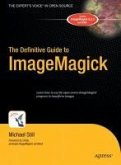 The Definitive Guide to ImageMagick (eBook, PDF)
