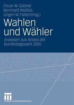 Wahlen und Wähler (eBook, PDF) - Falter, Jürgen W.; Gabriel, Oscar W.; Weßels, Bernhard