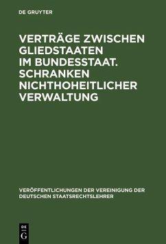 Verträge zwischen Gliedstaaten im Bundesstaat. Schranken nichthoheitlicher Verwaltung (eBook, PDF)