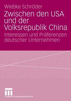 Zwischen den USA und der Volksrepublik China (eBook, PDF) - Schröder, Wiebke