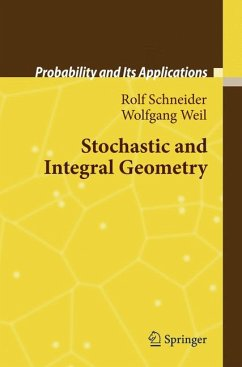 Stochastic and Integral Geometry (eBook, PDF) - Weil, Wolfgang; Schneider, Rolf