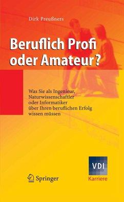 Beruflich Profi oder Amateur? (eBook, PDF) - Preußners, Dirk