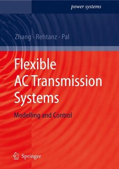 Flexible AC Transmission Systems: Modelling and Control (eBook, PDF) - Zhang, Xiao-Ping; Pal, Bikash; Rehtanz, Christian