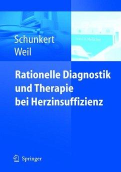 Rationelle Diagnostik und Therapie bei Herzinsuffizienz (eBook, PDF) - Schunkert, Heribert; Weil, Joachim