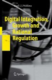 Digital Integration, Growth and Rational Regulation (eBook, PDF)