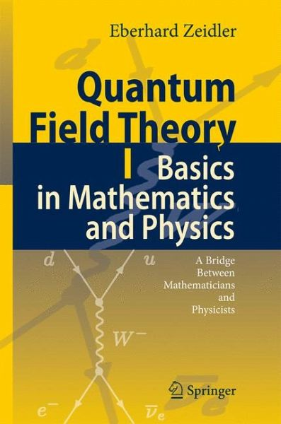 Quantum Field Theory I: Basics in Mathematics and Physics (eBook, PDF)