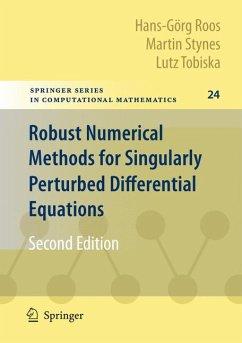 Robust Numerical Methods for Singularly Perturbed Differential Equations (eBook, PDF) - Roos, Hans-Görg; Stynes, Martin; Tobiska, Lutz