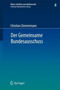 Der Gemeinsame Bundesausschuss (eBook, PDF) - Zimmermann, Christian