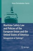 Maritime Safety Law and Policies of the European Union and the United States of America: Antagonism or Synergy? (eBook, PDF)