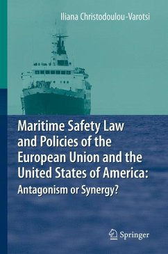 Maritime Safety Law and Policies of the European Union and the United States of America: Antagonism or Synergy? (eBook, PDF) - Christodoulou-Varotsi, Iliana