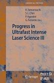 Progress in Ultrafast Intense Laser Science III (eBook, PDF)