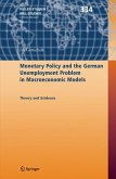 Monetary Policy and the German Unemployment Problem in Macroeconomic Models (eBook, PDF)