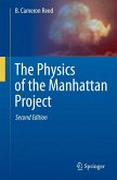 The Physics of the Manhattan Project (eBook, PDF)