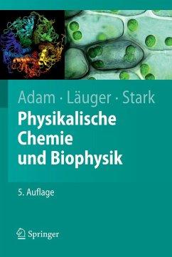 Physikalische Chemie und Biophysik (eBook, PDF) - Adam, Gerold; Läuger, Peter; Stark, Günther