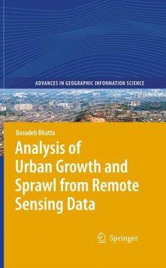 Analysis of Urban Growth and Sprawl from Remote Sensing Data (eBook, PDF) - Bhatta, Basudeb