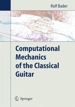 Computational Mechanics of the Classical Guitar (eBook, PDF) - Bader, Rolf