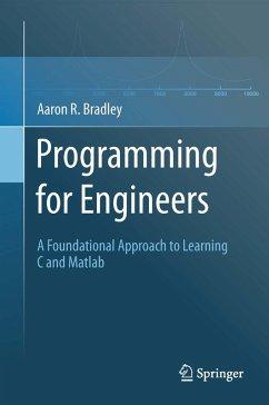 Programming for Engineers (eBook, PDF) - Bradley, Aaron R.