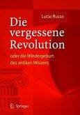 Die vergessene Revolution oder die Wiedergeburt des antiken Wissens (eBook, PDF)