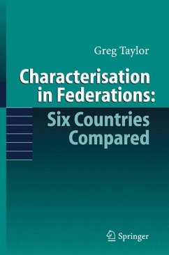 Characterisation in Federations: Six Countries Compared (eBook, PDF) - Taylor, Greg
