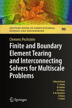 Finite and Boundary Element Tearing and Interconnecting Solvers for Multiscale Problems (eBook, PDF) - Pechstein, Clemens