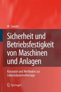 Sicherheit und Betriebsfestigkeit von Maschinen und Anlagen (eBook, PDF) - Sander, Manuela