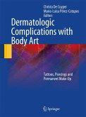 Dermatologic Complications with Body Art (eBook, PDF)