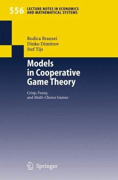 Models in Cooperative Game Theory (eBook, PDF) - Branzei, Rodica; Dimitrov, Dinko; Tijs, Stef
