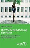 Die Wiederentdeckung der Natur (eBook, ePUB)