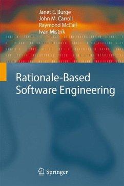 Rationale-Based Software Engineering (eBook, PDF) - Burge, Janet E.; Carroll, John M.; McCall, Raymond; Mistrík, Ivan