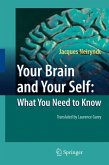 Your Brain and Your Self: What You Need to Know (eBook, PDF)