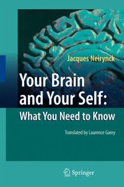Your Brain and Your Self: What You Need to Know (eBook, PDF) - Neirynck, Jacques