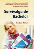 Survivalguide Bachelor. Leistungsdruck, Prüfungsangst, Stress und Co? Erfolgreich mit Lerntechniken, Prüfungstipps ... so überlebst Du das Studium (eBook, PDF)