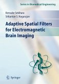 Adaptive Spatial Filters for Electromagnetic Brain Imaging (eBook, PDF)