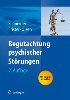 Begutachtung psychischer Störungen (eBook, PDF) - Schneider, Frank; Olzen, Dirk; Frister, Helmut